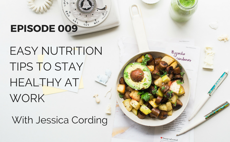 EPISODE 009 - Healthy Eating Tips to Fuel Your Hustle